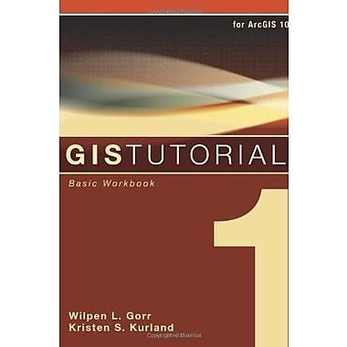 GIS Tutorial 1: Basic Workbook, Used Book (9781589482593)