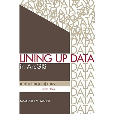 Lining Up Data in ArcGIS: A Guide to Map Projections, Used Book (9781589483422)