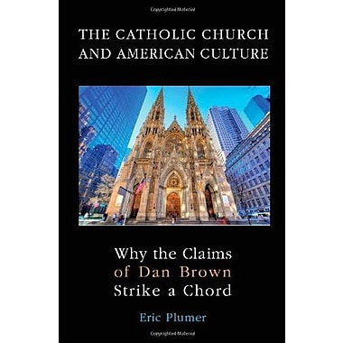 The Catholic Church and American Culture: Why the Claims of Dan Brown Strike a Chord, Used Book (9781589661356)