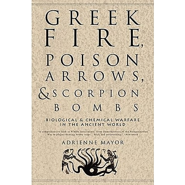 Greek Fire, Poison Arrows and Scorpion Bombs: Biological & Chemical Warfare in the Ancient World, Used Book (9781590201770)