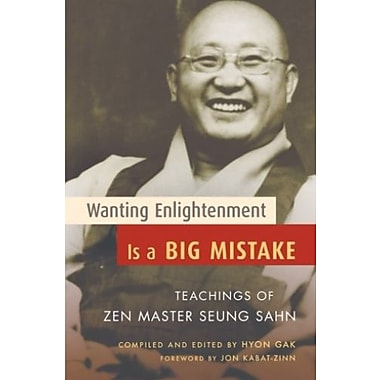 Wanting Enlightenment Is a Big Mistake: Teachings of Zen Master Seung San, Used Book (9781590303405)