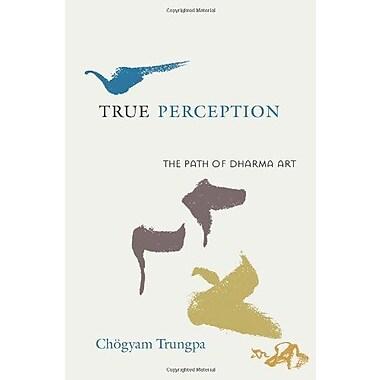 True Perception: The Path of Dharma Art, Used Book (9781590305881)