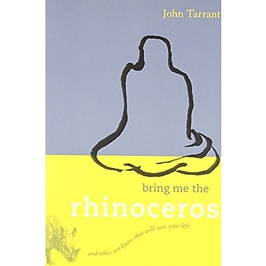 Bring Me the Rhinoceros: And Other Zen Koans That Will Save Your Life, Used Book (9781590306185)