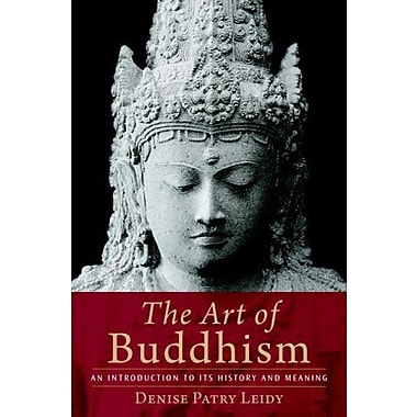 The Art of Buddhism: An Introduction to Its History and Meaning, Used Book (9781590306703)