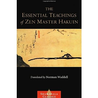The Essential Teachings of Zen Master Hakuin: A Translation of the Sokko-roku Kaien-fusetsu, Used Book, (9781590308066)