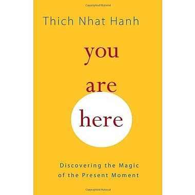 You Are Here: Discovering the Magic of the Present Moment, Used Book (9781590308387)