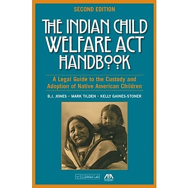 The Indian Child Welfare Act Handbook: A Legal Guide to the Custody & Adoption of Native American Children, Used Book