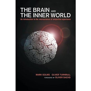 The Brain and the Inner World: An Introduction to the Neuroscience of the Subjective Experience, Used Book (9781590510179)