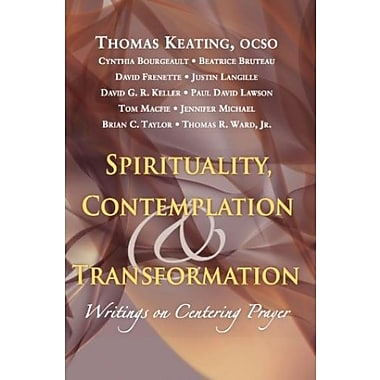 Spirituality, Contemplation and Transformation: Writings on Centering Prayer, Used Book (9781590561102)