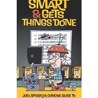 Smart and Gets Things Done: Joel Spolsky's Concise Guide to Finding the Best Technical Talent Used Book (9781590598382)