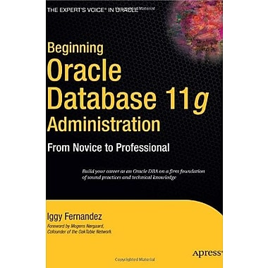 Beginning Oracle Database 11g Administration: From Novice to Professional Used Book (9781590599686)
