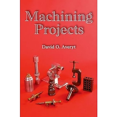 Machining Projects, Used Book (9781590707791)