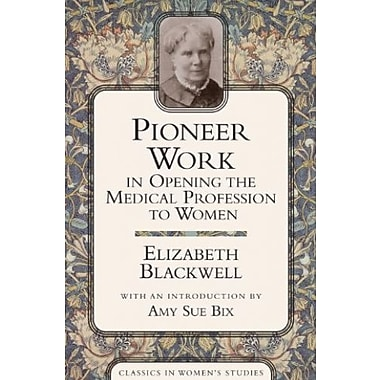 Pioneer Work In Opening The Medical Profession To Women, Used Book (9781591022558)