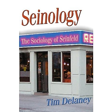 Seinology: The Sociology of Seinfeld, Used Book (9781591023951)
