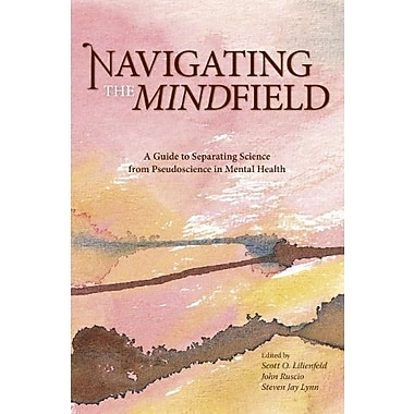 Navigating the Mindfield: A Guide to Separating Science from Pseudoscience in Mental Health, Used Book (9781591024675)