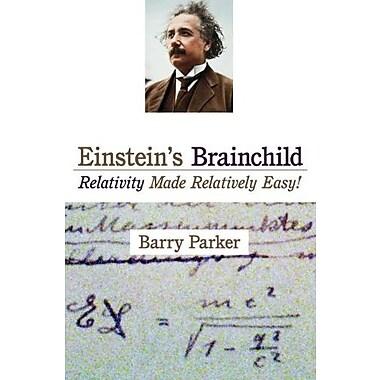 Einstein's Brainchild: Relativity Made Relatively Easy! Used Book (9781591025221)
