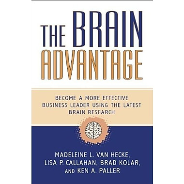 The Brain Advantage: Become a More Effective Business Leader Using the Latest Brain Research, Used Book (9781591027645)
