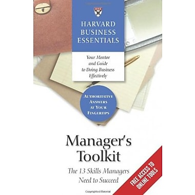 Manager's Toolkit: The 13 Skills Managers Need to Succeed, Used Book (9781591392897)