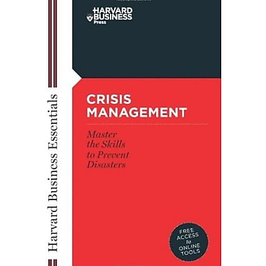 Crisis Management: Mastering the Skills to Prevent Disasters Used Book (9781591394372)