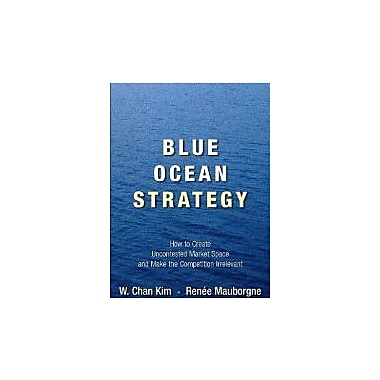 Blue Ocean Strategy: How to Create Uncontested Market Space and Make Competition Irrelevant Used Book (9781591396192)