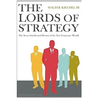 The Lords of Strategy: The Secret Intellectual History of the New Corporate World Used Book (9781591397823)