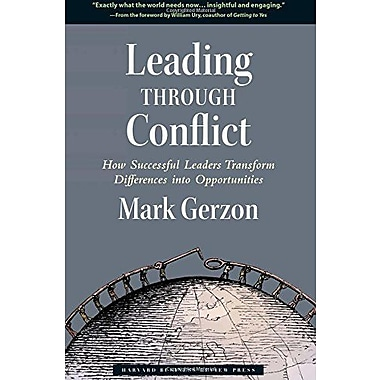 Leading Through Conflict: How Successful Leaders Transform Differences into Opportunities Used Book (9781591399193)
