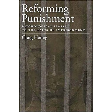Reforming Punishment: Psychological Limits to the Pains of Imprisonment, Used Book, (9781591473176)