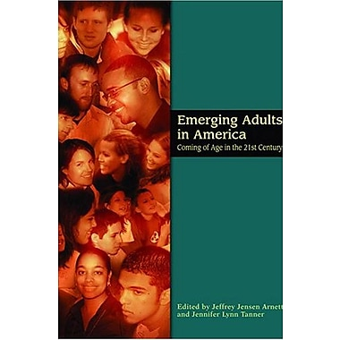 Emerging Adults in America: Coming of Age in the 21st Century, Used Book (9781591473299)