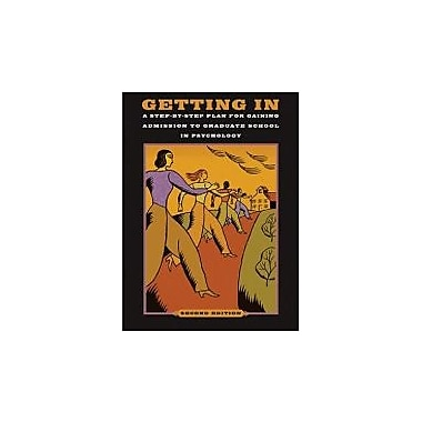 Getting In: A Step-By-Step Plan for Gaining Admission to Graduate School in Psychology, 2nd Edition Used Book (9781591477990)