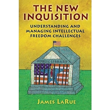 The New Inquisition: Understanding and Managing Intellectual Freedom Challenges, Used Book (9781591582854)