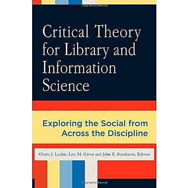 Critical Theory for Library and Information Science: Exploring the Social from Across the Disciplines, Used Book