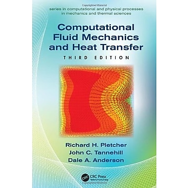 Computational Fluid Mechanics and Heat Transfer, Third Edition (9781591690375)