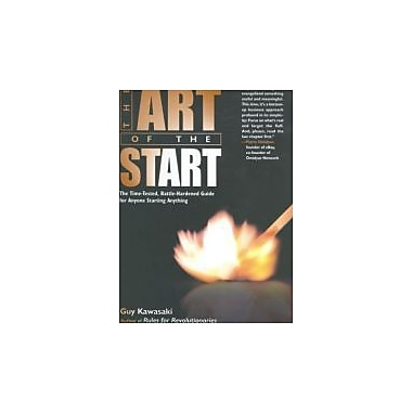 The Art of the Start: The Time-Tested, Battle-Hardened Guide for Anyone Starting Anything Used Book (9781591840565)