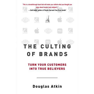 The Culting of Brands: Turn Your Customers into True Believers, Used Book (9781591840961)