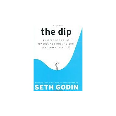 The Dip: A Little Book That Teaches You When to Quit Used Book (9781591841661)