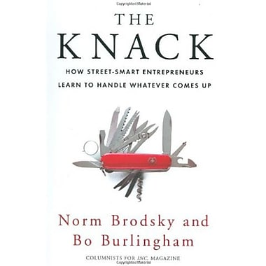 The Knack: How Street-Smart Entrepreneurs Learn to Handle Whatever Comes Up Used Book (9781591842217)