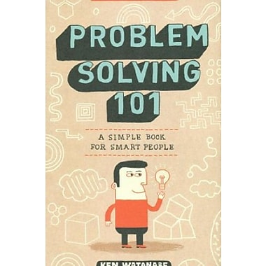 Problem Solving 101: A Simple Book for Smart People Used Book (9781591842422)