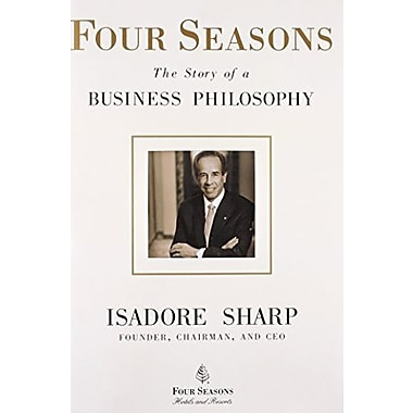 Four Seasons: The Story of a Business Philosophy Used Book (9781591842446)