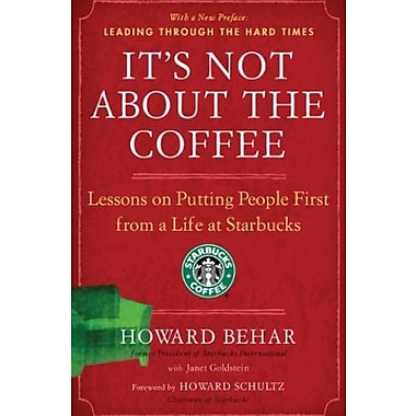 It's Not About the Coffee: Lessons on Putting People First from a Life at Starbucks Used Book (9781591842729)