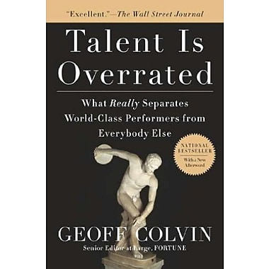Talent is Overrated: What Really Separates World-Class Performers from Everybody Else Used Book (9781591842941)