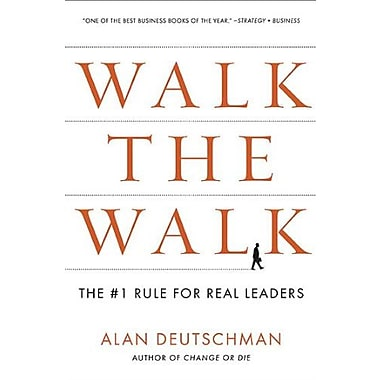 Walk the Walk: The #1 Rule for Real Leaders, Used Book (9781591843665)