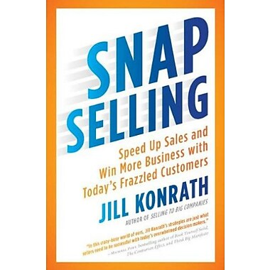 SNAP Selling: Speed Up Sales and Win More Business with Today's Frazzled Customers Used Book (9781591844709)