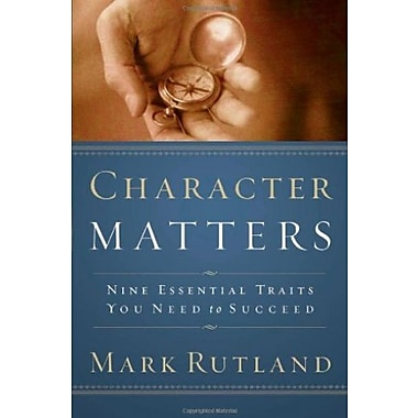 Character Matters: Nine Essential Traits You Need to Succeed, Used Book (9781591852322)