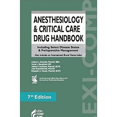 Anesthesiology & Critical Care Drug Handbook: Including Select Disease States & Perioperative Management (9781591952985)