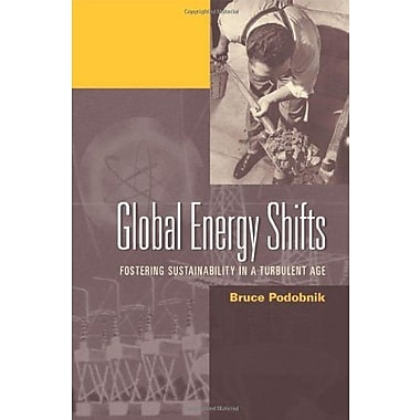 Global Energy Shifts: Fostering Sustainability in a Turbulent Age, Used Book (9781592132942)