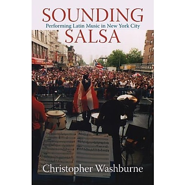 Sounding Salsa: Performing Latin Music in New York City, Used Book (9781592133161)