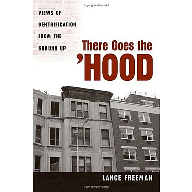 There Goes the Hood: Views of Gentrification from the Ground Up Used Book (9781592134373)