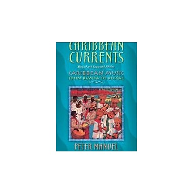Caribbean Currents: Caribbean Music from Rumba to Reggae, Revised Edition, Used Book (9781592134632)
