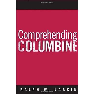 Comprehending Columbine, Used Book (9781592134915)