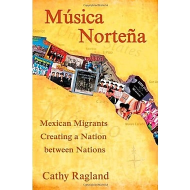 Musica Nortena: Mexican Migrants Creating a Nation Between Nations, Used Book (9781592137473)